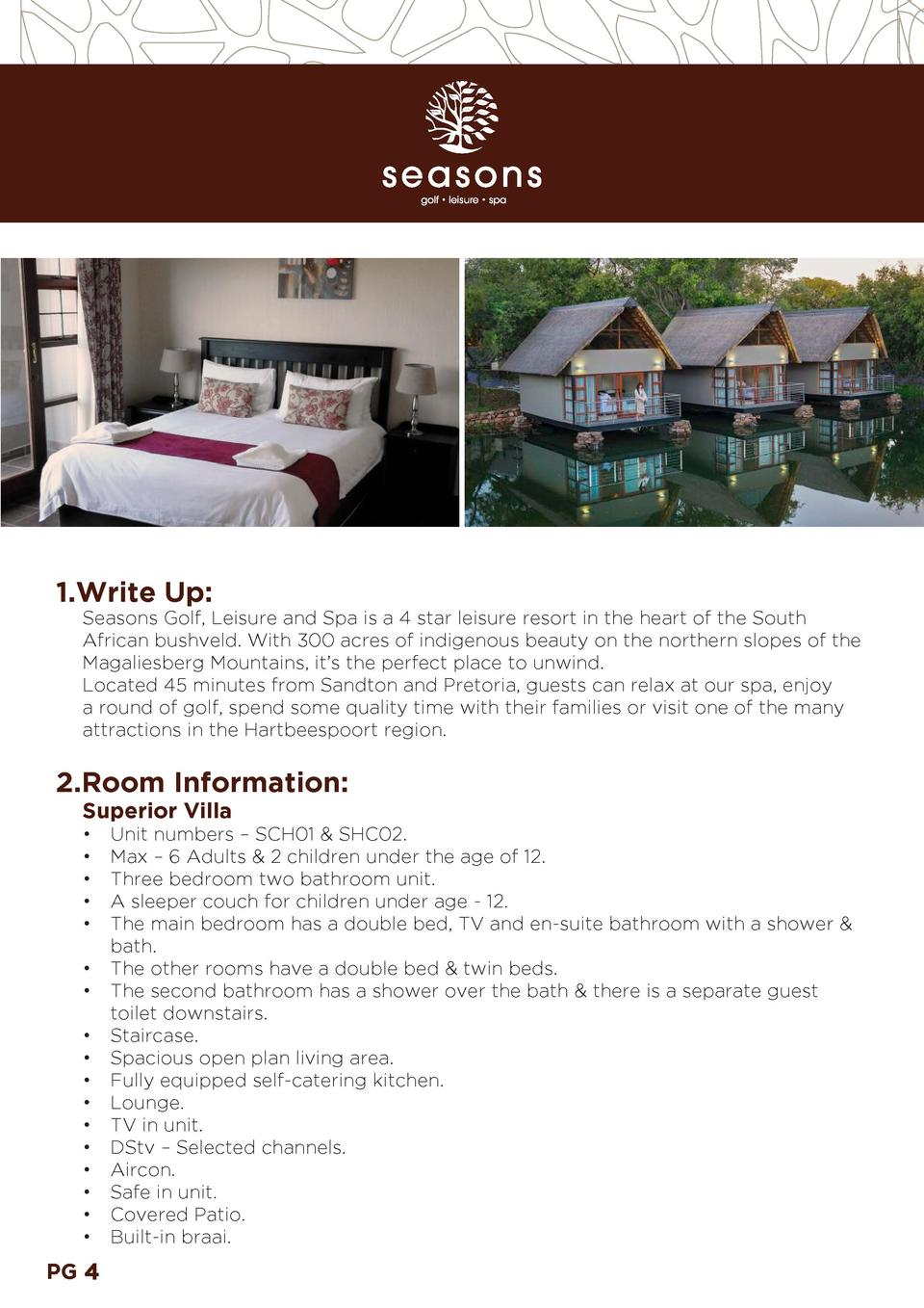 1.Write Up  Seasons Golf, Leisure and Spa is a 4 star leisure resort in the heart of the South African bushveld. With 300 ...